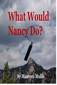 What Would Nancy Do? (A Maeve and Kate Cozy Mystery Book 1)