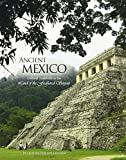 Ancient Mexico : Cultural Traditions in the Land of the Feathered Serpent, Lathrop, Jacqueline P., 1465203249