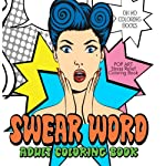 Swear Word Adult Coloring Book: Pop Art – Stress Relief Coloring Book