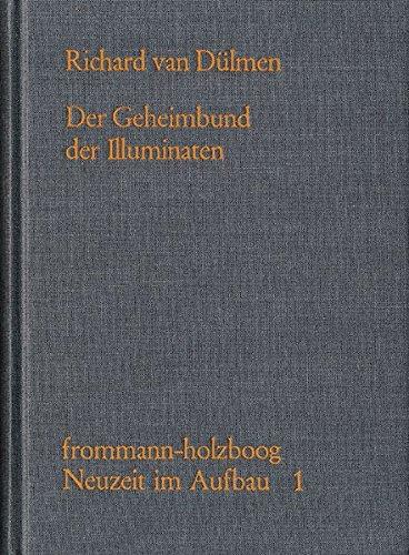 Der Geheimbund der Illuminaten (Neuzeit im Aufbau, Band 1)