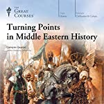 Turning Points in Middle Eastern History |  The Great Courses
