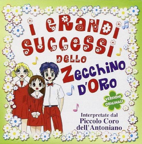 I Grandi Successi Dello Zecchino D'oro (Piccolo Coro Dell'antoniano) by Vari-I Grandi Successi Dello Zecchino D'oro (Piccolo Coro (Dw Piccolo)