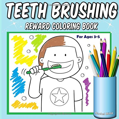 teeth-brushing-reward-coloring-book-for-ages-3-5-motivational-book-making-dentist-visits-and-kids-mouth-hygiene-more-fun-coloring-book-for-kids-volume-58