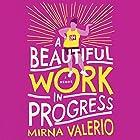 A Beautiful Work in Progress Hörbuch von Mirna Valerio Gesprochen von: Mirna Valerio