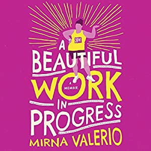 A Beautiful Work in Progress Audiobook