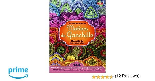 El Gran Libro De Motivos De Ganchillo (El Libro De ...