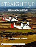 img - for Straight Up: A History of Vertical Flight (Schiffer Military/Aviation History) book / textbook / text book