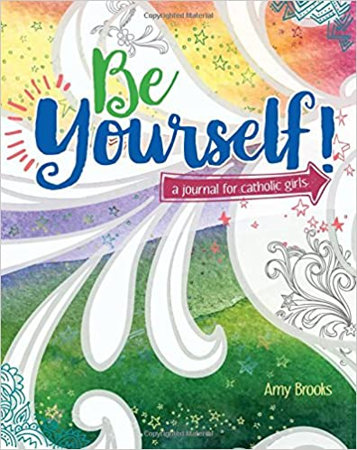 Be Yourself Journal - a Journal for Catholic Girls