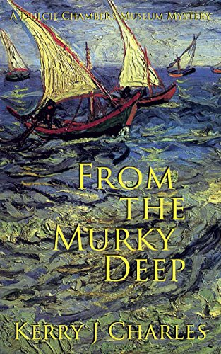 From the Murky Deep (The Dulcie Chambers Museum Mysteries Book 2)