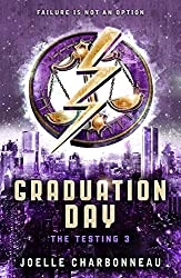 The Testing 3: Graduation Day (The Testing Trilogy)