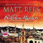 The Bethlehem Murders: An Omar Yussef Mystery | Matt Rees