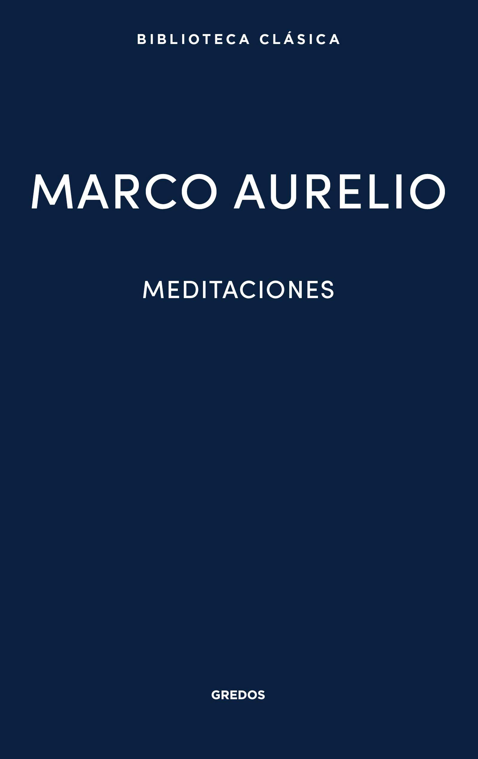 Meditaciones (BIBLIOTECA CLASICA) por Marco Aurelio