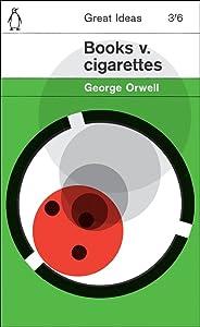 Books v. Cigarettes (Penguin Great Ideas) (English Edition)