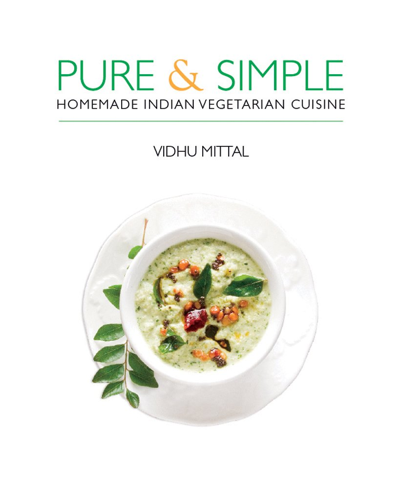 Pure And Simple Homemade Indian Vegetarian Cuisine Vidhu Mittal