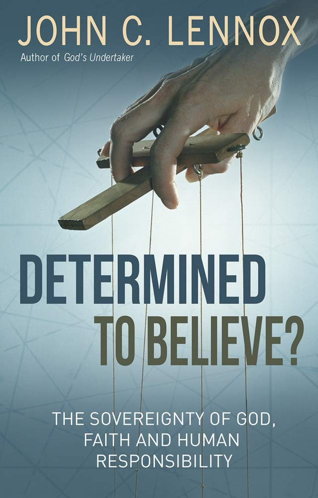 Determined To Believe  The Sovereignty Of God Faith And Human