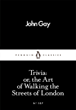 Trivia: or, the Art of Walking the Streets of London (Penguin Little Black Classics)