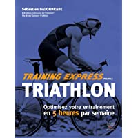 Training express pour le triathlon - Optimisez votre entraînement en 5 heures par semaine
