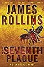 The Seventh Plague: A Sigma Force Novel (Sigma Force Novels)