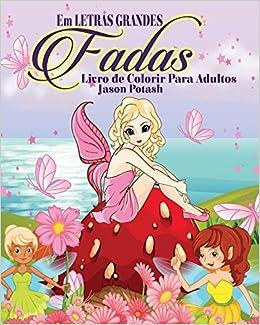 buy fadas livro de colorir para adultos em letras grandes book