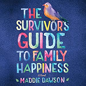 The Survivor's Guide to Family Happiness Audiobook