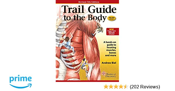 Trail Guide To The Body How To Locate Muscles Bones And More