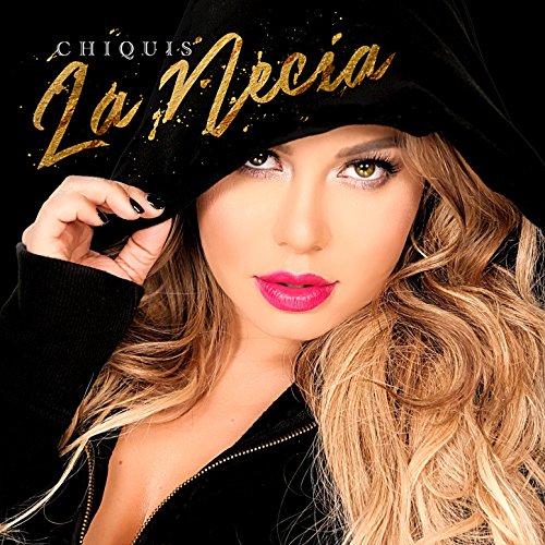 Chiquis Rivera Stream or buy for $1.29 · La Necia