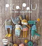 Pica Pau und ihre Häkelfreunde: Alpaka, Panda, Otter und Co. häkeln