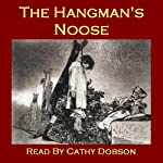 The Hangman's Noose: Strange tales of executions and executioners | Thomas Hardy,Ambrose Bierce,Bram Stoker,Annette von Droste-Hülshoff,Frank Stockton