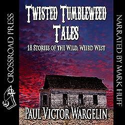 Twisted Tumbleweed Tales