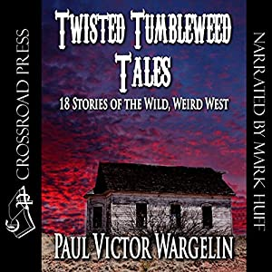 Twisted Tumbleweed Tales Audiobook
