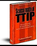 Scacco matto al TTIP (Collana Ribelle Vol. 16)