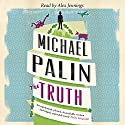 The Truth Hörbuch von Michael Palin Gesprochen von: Alex Jennings