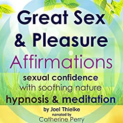 Great Sex & Pleasure Affirmations
