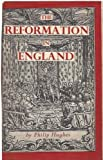 The Reformation in England, Philip Hughes, 0751201510