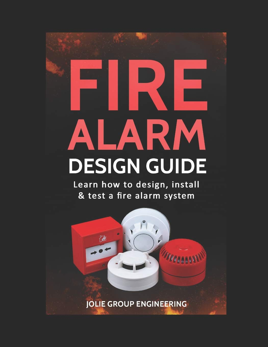Fire Alarm Design Guide: Learn how to Design, Install and ...