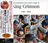 The Condensed 21st Century Guide to King Crimson: 1969-2003 by King Crimson (2006-11-22)