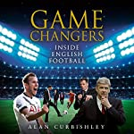 Game Changers: Inside English Football: From the Boardroom to the Bootroom | Alan Curbishley