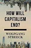 img - for How Will Capitalism End?: Essays on a Failing System book / textbook / text book
