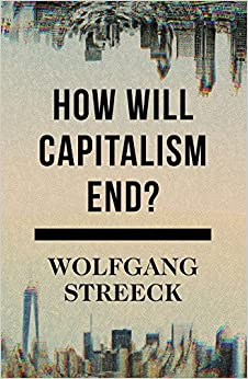 Book How Will Capitalism End? Essays on a Failing System