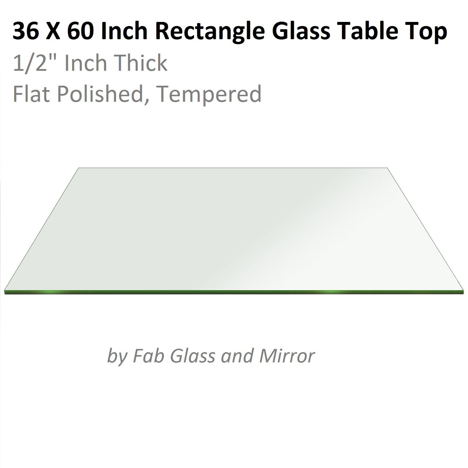 Fab Glass and Mirror Rectangle Glass:30X60 Inch 1/2'' Thick Flat Edge Tempered Radius Corner