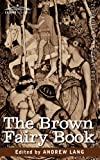 The Brown Fairy Book, Andrew Lang, 1605201413