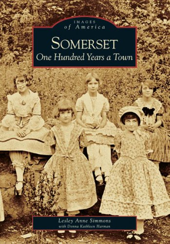 Somerset: One Hundred Years a Town (MD) (Images of America)