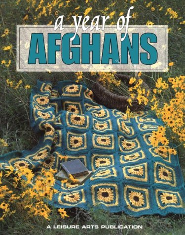 (A Year of Afghans, Book 1 (Leisure Arts #102694) (Bk. 1))