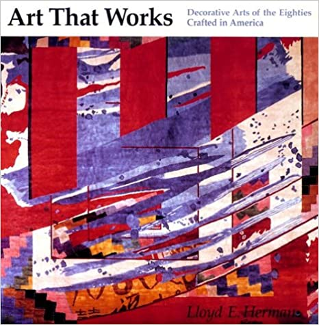 Art That Works: Decorative Arts of the Eighties, Crafted in America
