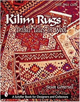 Kilim Rugs Tribal Tales in Wool Schiffer Book for Collectors