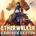 Etherwalker: Silicon Covenant Series #1 Hörbuch von Cameron Dayton Gesprochen von: Kirby Heyborne