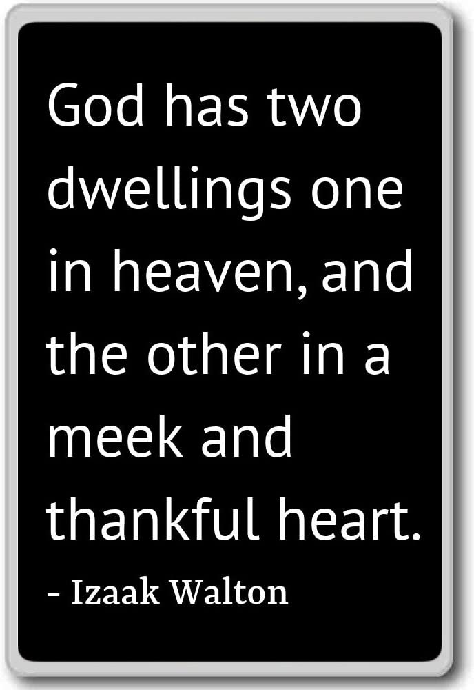 God has two dwellings one in heaven, and the o... - Izaak Walton quotes fridge magnet, Black