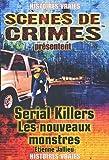 Serial Killers : Les nouveaux monstres