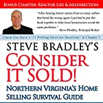 Consider It Sold!: Northern Virginia's Home Selling Survival Guide | Steve Bradley