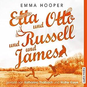 Etta und Otto und Russell und James Hörbuch